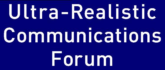 Ultra-Realistic Communications Forum
